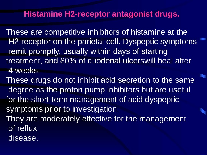 Histamine H 2 -receptor antagonist drugs.  These are competitive inhibitors of histamine
