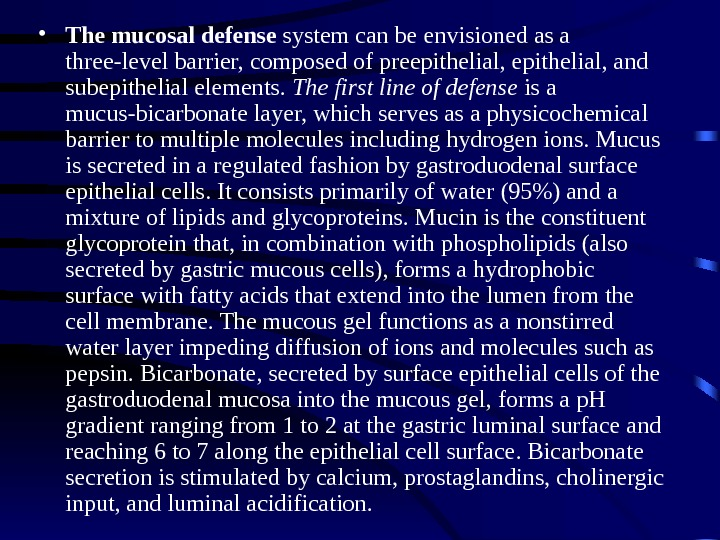 • The mucosal defense system can be envisioned as a three-level barrier, composed of preepithelial,