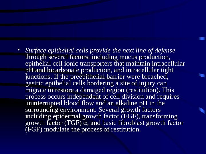 • Surface epithelial cells provide the next line of defense  through several factors, including