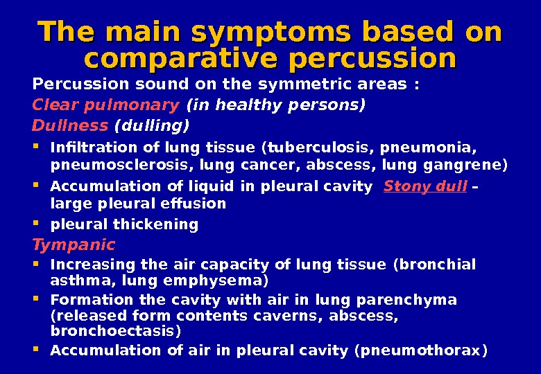 The main symptoms based on comparative percussion Percussion sound on the symmetric areas : Clear pulmonary