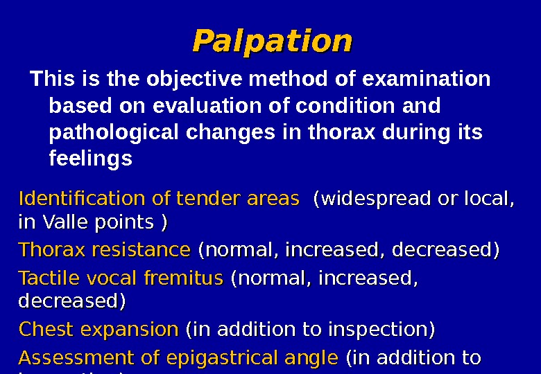 Palpation Identification of tender areas  (( widespread  or local,  in Valle points )