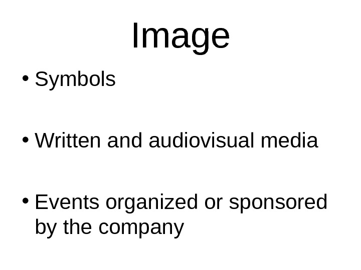 Image • Symbols • Written and audiovisual media • Events organized or sponsored by the company