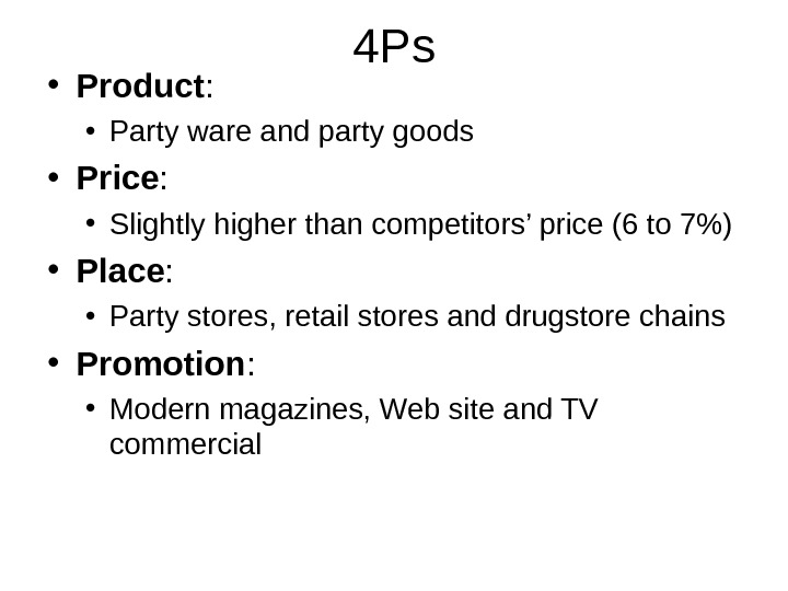 4 Ps • Product :  • Party ware and party goods • Price :