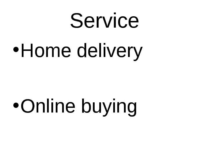 Service • Home delivery • Online buying