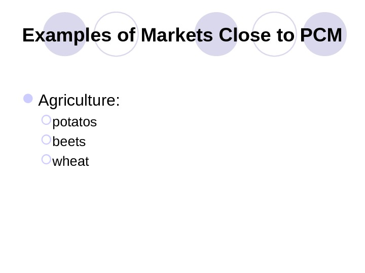 Examples of Markets Close to PCM Agriculture:  potatos beets wheat