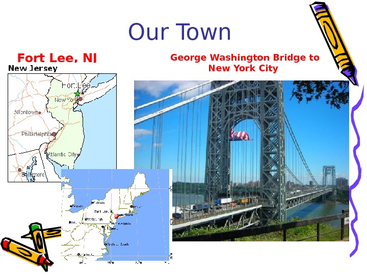 Our Town Fort Lee, NJ George Washington Bridge to New York City