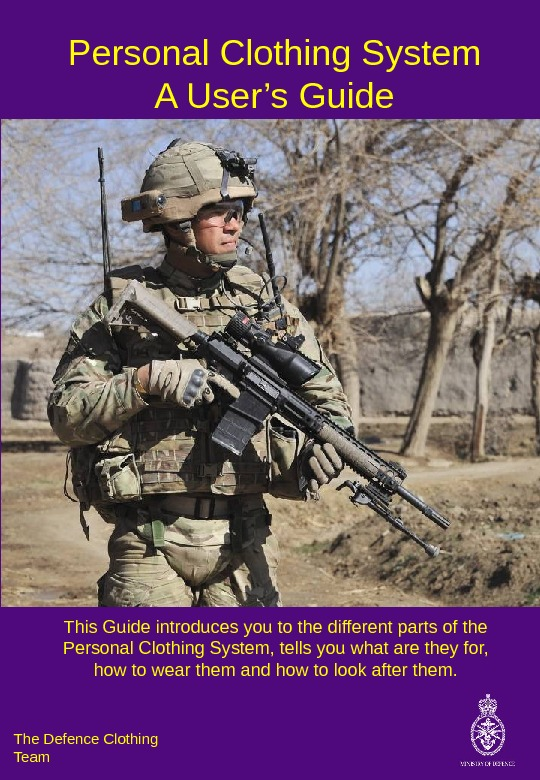 Personal Clothing System A User's Guide The Defence Clothing Team This Guide introduces you to the
