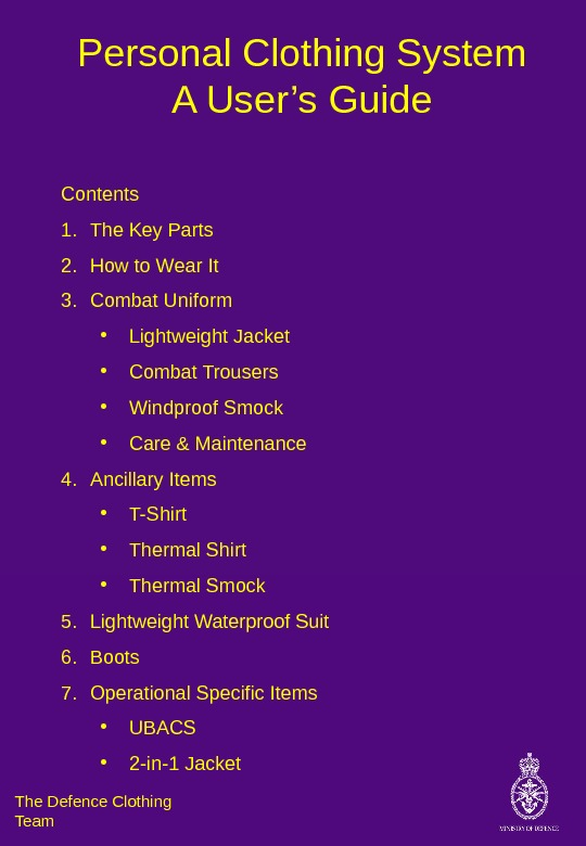 Personal Clothing System A User's Guide The Defence Clothing Team Contents 1. The Key Parts 2.