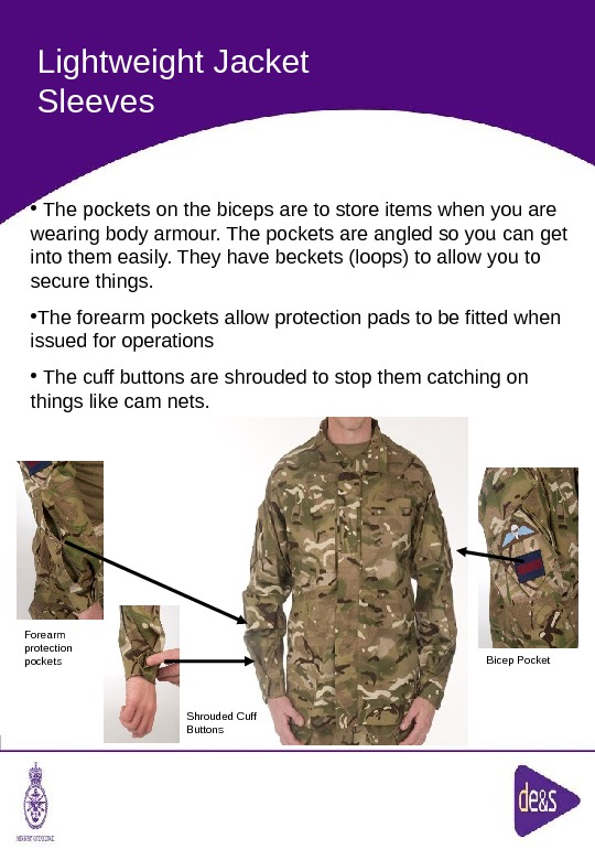The Defence Clothing Team. Lightweight Jacket Sleeves Forearm protection pockets Shrouded Cuff Buttons •  The