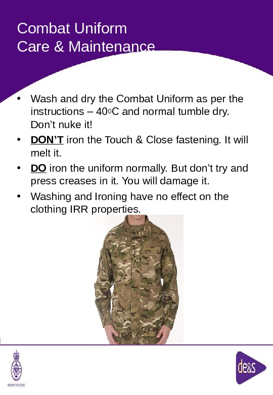 The Defence Clothing Team. Combat Uniform Care & Maintenance • Wash and dry the Combat Uniform