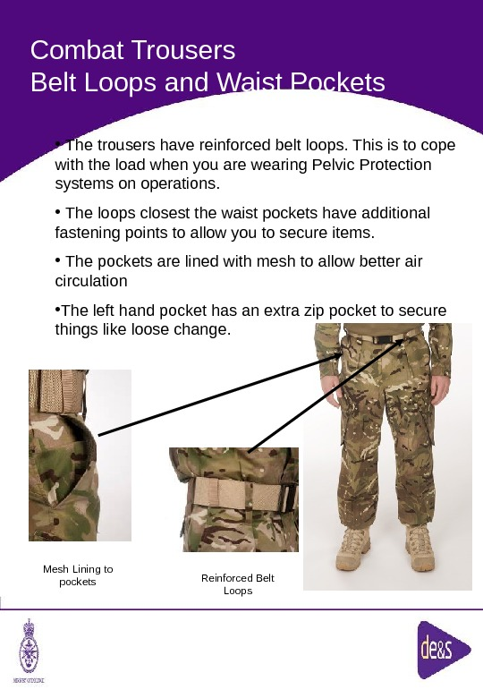 The Defence Clothing Team. Combat Trousers Belt Loops and Waist Pockets Reinforced Belt Loops. Mesh Lining