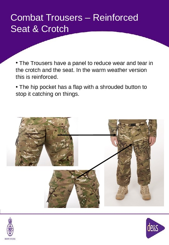 The Defence Clothing Team. Combat Trousers – Reinforced Seat & Crotch •  The Trousers have