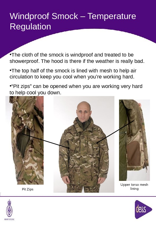 The Defence Clothing Team. Windproof Smock – Temperature Regulation Upper torso mesh lining Pit Zips •