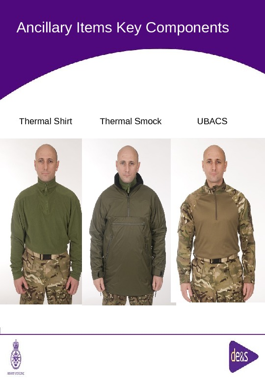 The Defence Clothing Team. Ancillary Items Key Components  UBACSThermal Smock. Thermal Shirt
