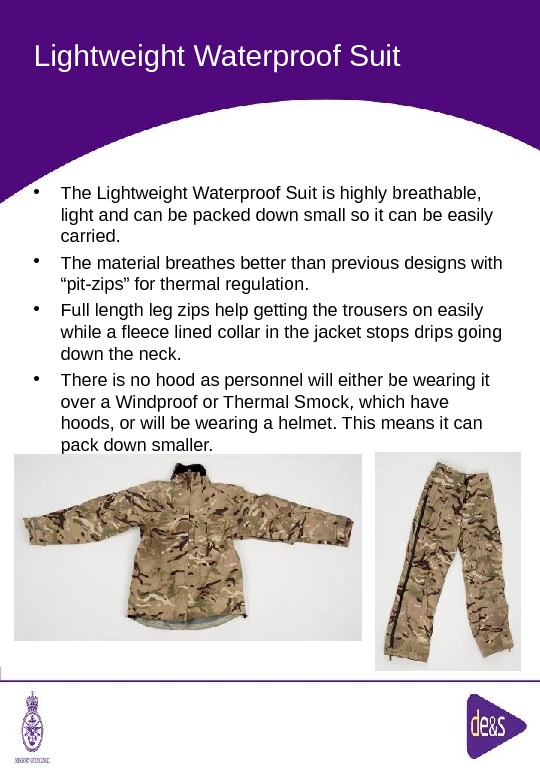 The Defence Clothing Team. Lightweight Waterproof Suit • The Lightweight Waterproof Suit is highly breathable,