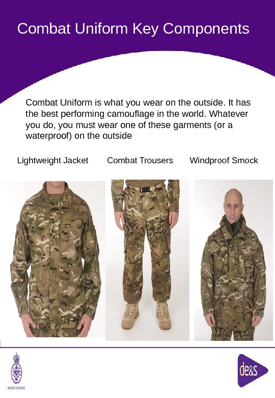 The Defence Clothing Team. Combat Uniform Key Components Lightweight Jacket Combat Trousers Windproof Smock. Combat Uniform