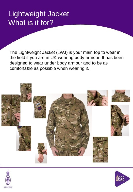 The Defence Clothing Team. Lightweight Jacket What is it for? The Lightweight Jacket (LWJ) is your