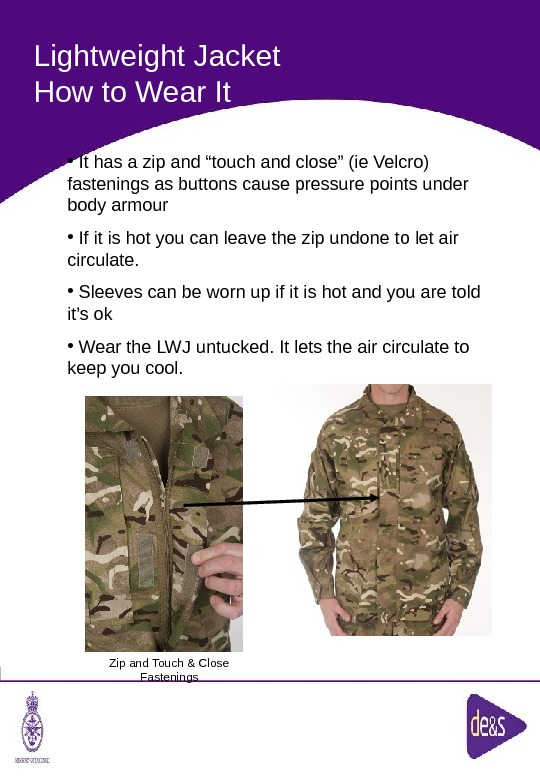 The Defence Clothing Team. Lightweight Jacket How to Wear It Zip and Touch & Close Fastenings