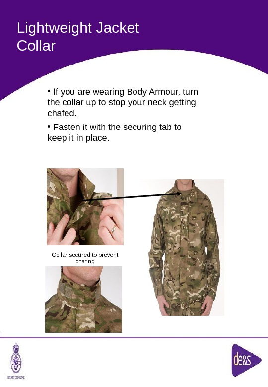 The Defence Clothing Team. Lightweight Jacket Collar secured to prevent chafing •  If you are