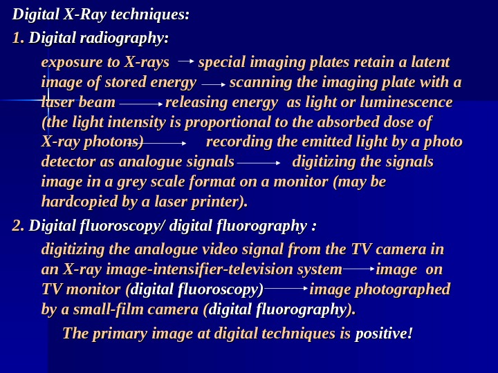 Digital X-Ray techniques: 1. 1.  Digital radiography: exposure to X-rays  special imaging plates retain