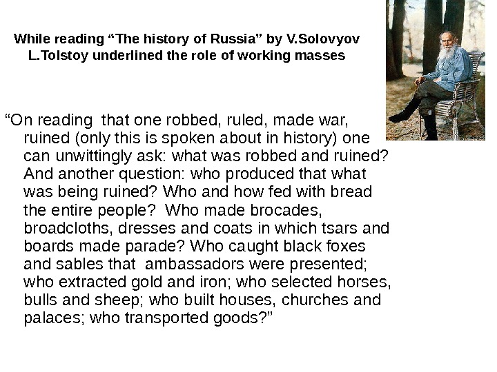 "While reading ""The history of Russia"" by V. Solovyov L. Tolstoy underlined the role of working"