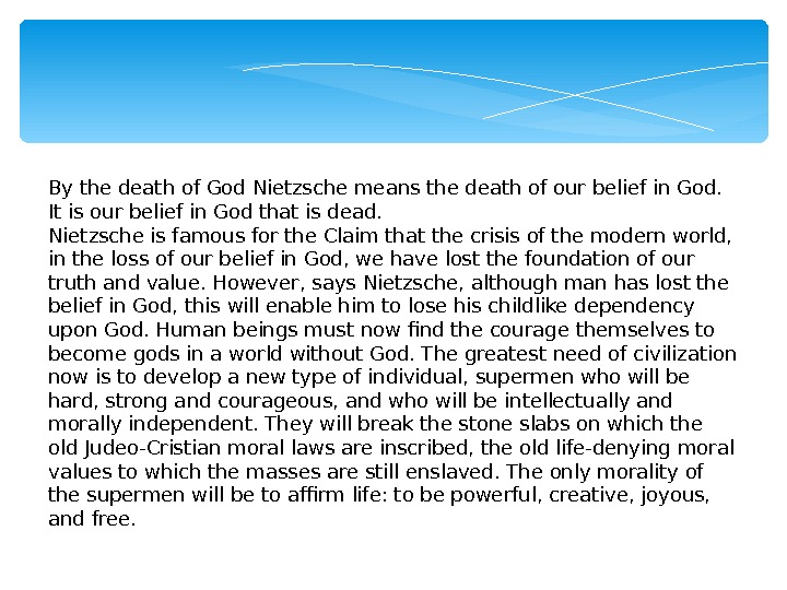 By the death of God Nietzsche means the death of our belief in God.  It