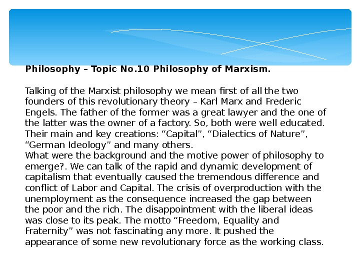 Philosophy – Topic No. 10 Philosophy of Marxism.  Talking of the Marxist philosophy we mean