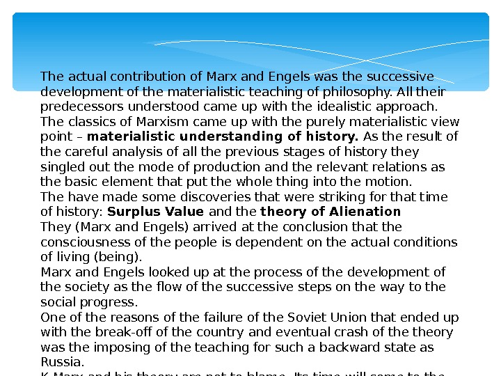 The actual contribution of Marx and Engels was the successive development of the materialistic teaching of
