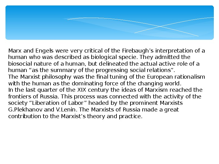 Marx and Engels were very critical of the Firebaugh's interpretation of a human who was described