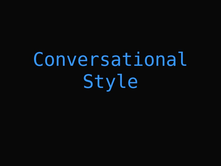 Conversational Style
