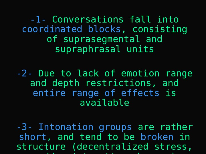 -1 - Conversations fall into coordinated blocks , consisting of suprasegmental and supraphrasal units