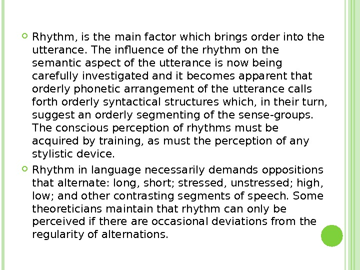 Rhythm, is the main factor which brings order into the utterance. The influence of