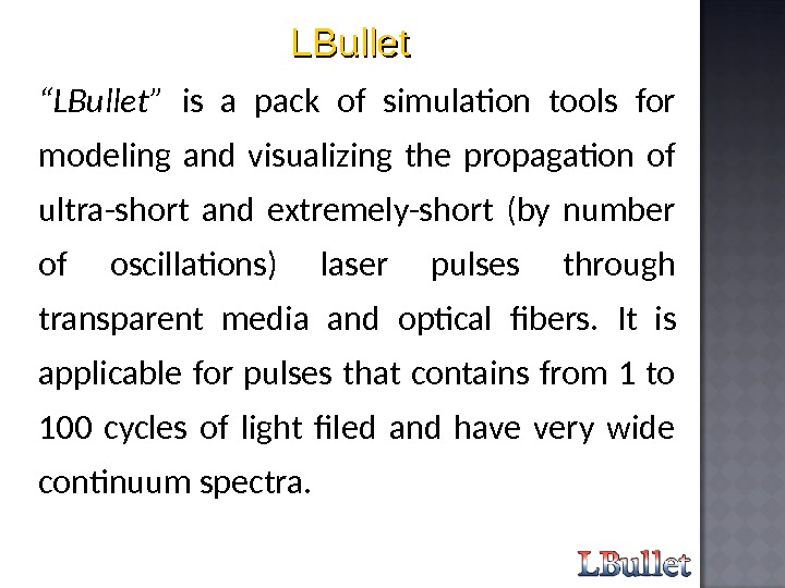 """ LBullet"" is a pack of simulation tools for modeling and visualizing the propagation of ultra-short"