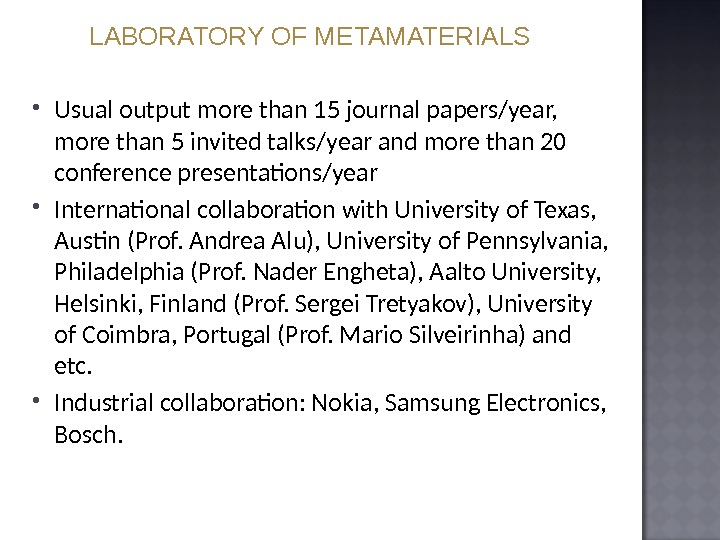 Usual output more than 15 journal papers/year,  more than 5 invited talks/year and more