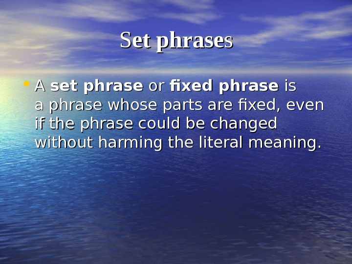SS et phrase ss • AA set phrase oror fixed phrase is is aphrasewhose parts are