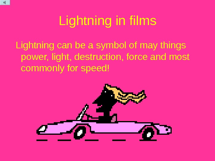 Lightning in films  Lightning can be a symbol of may things power, light,