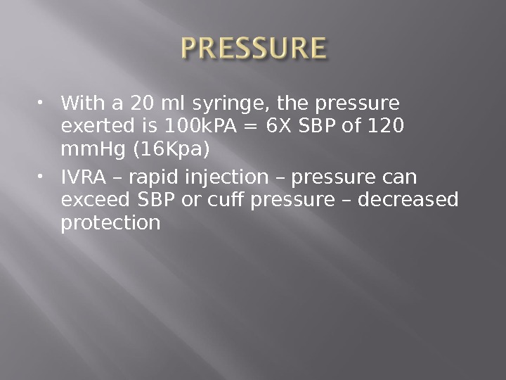 With a 20 ml syringe, the pressure exerted is 100 k. PA = 6 X