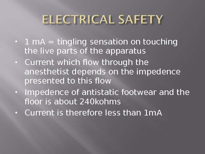 1 m. A = tingling sensation on touching the live parts of the apparatus Current