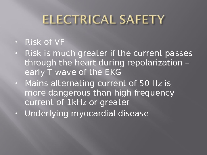 Risk of VF Risk is much greater if the current passes through the heart during