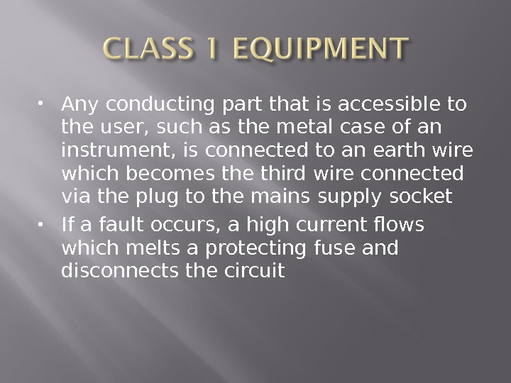Any conducting part that is accessible to the user, such as the metal case of
