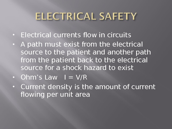 Electrical currents flow in circuits A path must exist from the electrical source to the
