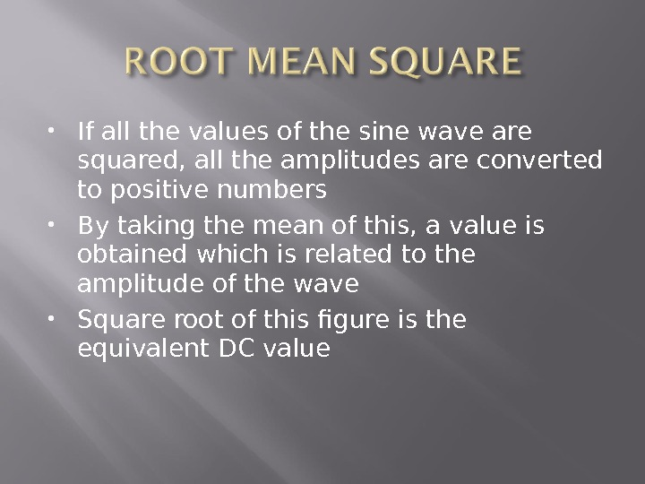 If all the values of the sine wave are squared, all the amplitudes are converted