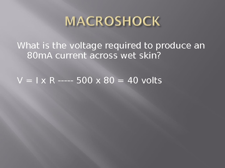 What is the voltage required to produce an 80 m. A current across wet skin? V