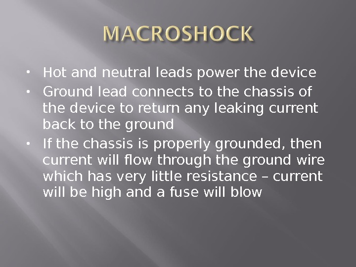 Hot and neutral leads power the device Ground lead connects to the chassis of the