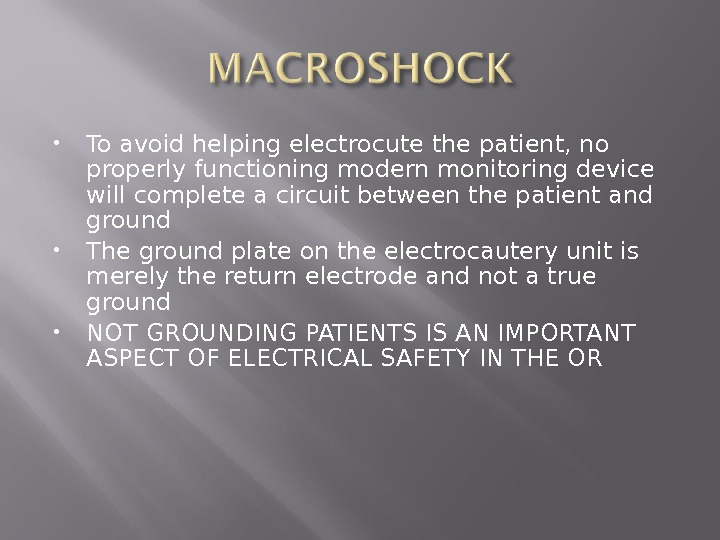 To avoid helping electrocute the patient, no properly functioning modern monitoring device will complete a