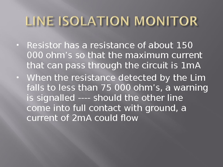 Resistor has a resistance of about 150 000 ohm's so that the maximum current that