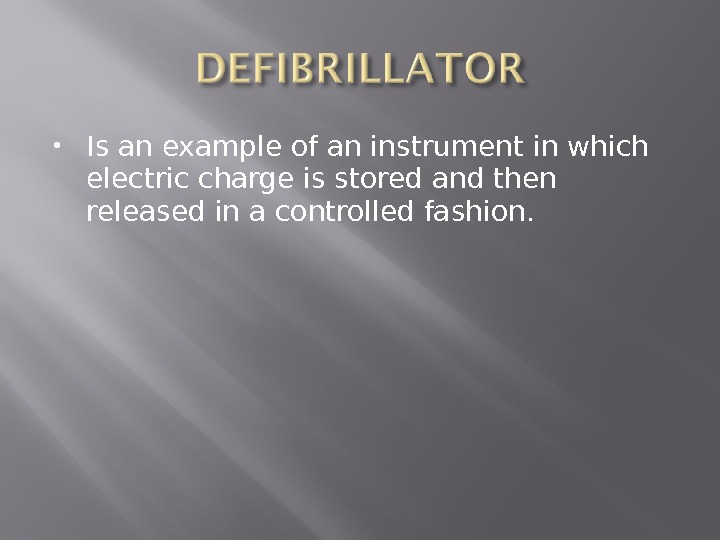 Is an example of an instrument in which electric charge is stored and then released