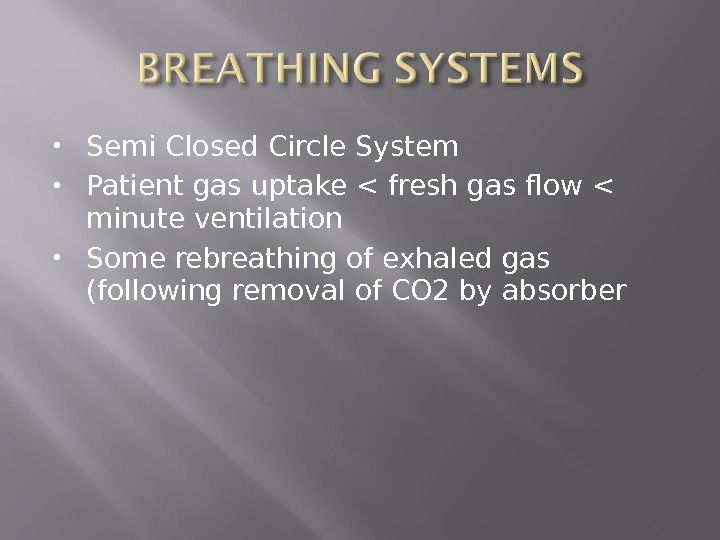 Semi Closed Circle System Patient gas uptake  fresh gas flow  minute ventilation
