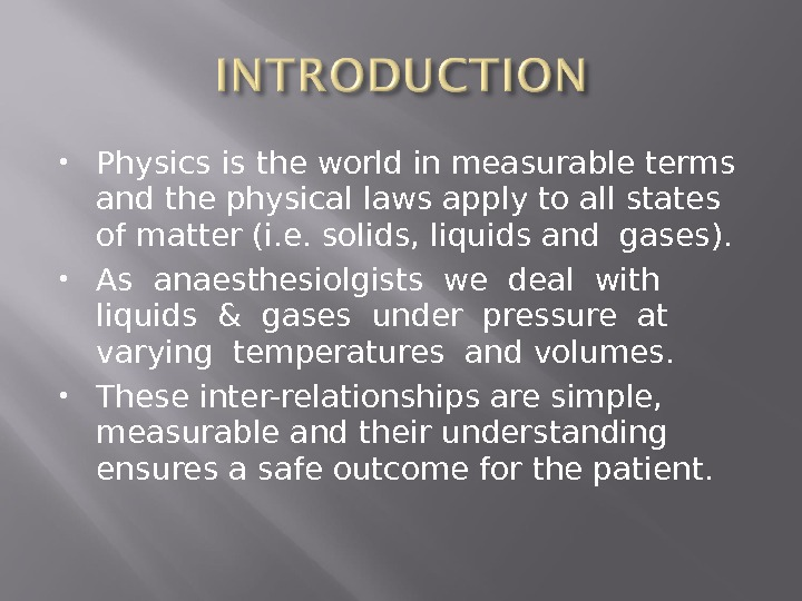 Physics is the world in measurable terms and the physical laws apply to all states