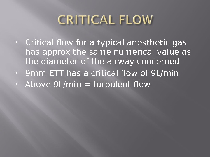 Critical flow for a typical anesthetic gas has approx the same numerical value as the